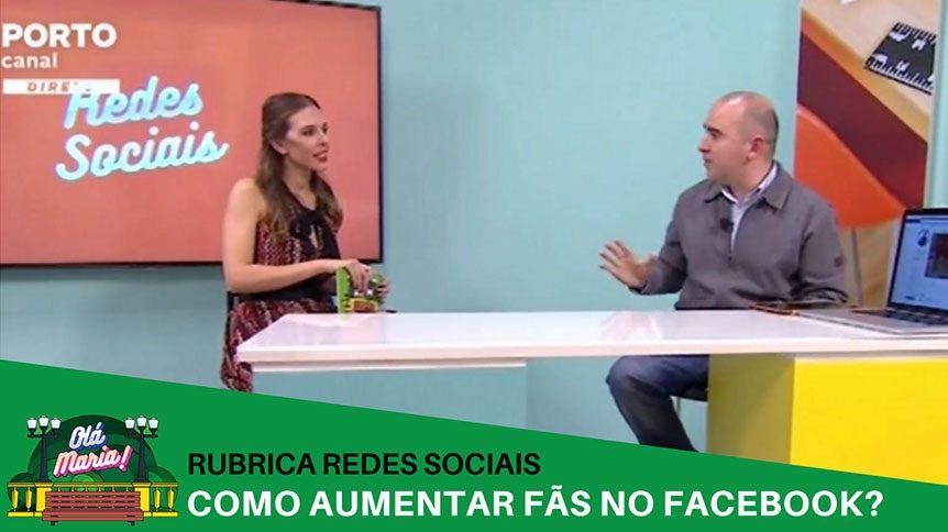 como-aumentar-fas-no-facebook-vasco-marques-rubrica-redes-sociais-porto-canal