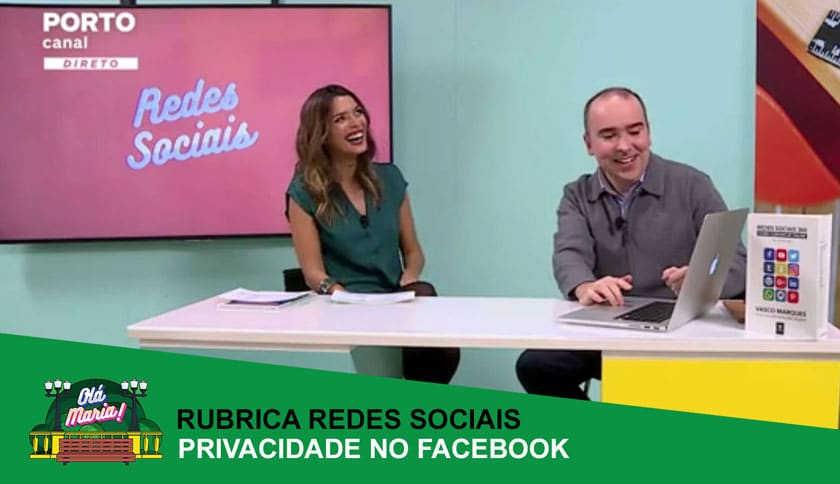 privacidade-no-facebook-redes-sociais-vasco-marques-ola-maria