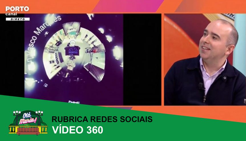 video-360-rubrica-redes-sociais-porto-canal-vasco-marques