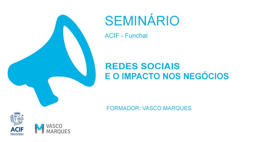 acif-funchal-seminario-madeira-redes-sociais-vasco-maques
