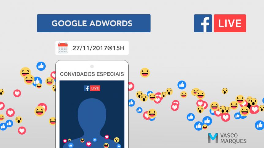 facebook-live-semanal-marketing-digital-vasco-marques-google-adwords